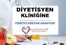 diyetisyen kliniğine yönetici asistanı aranıyor