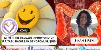 Sinan Siren - Mutluluk Kaynağı 'SEROTONİN' ve İrritabl Bağırsak Sendromu İlişkisi