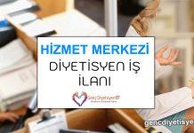 Hizmet Merkezi Diyetisyen İş İlanı