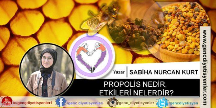 Sabiha Nurcan Kurt PROPOLİS NEDİR, ETKİLERİ NELERDİR