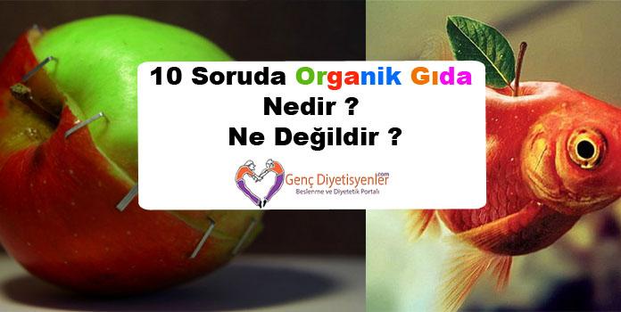 10 soruda organik gıda