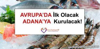 Avrupa'da İlk Olacak - Adana'ya Kurulacak