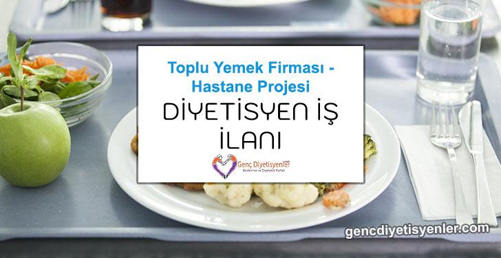 yemek firması hastane projesi diyetisyen iş ilanı