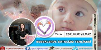 Ebrunur YILMAZ - Bebeklerde botulizm tehlikesi