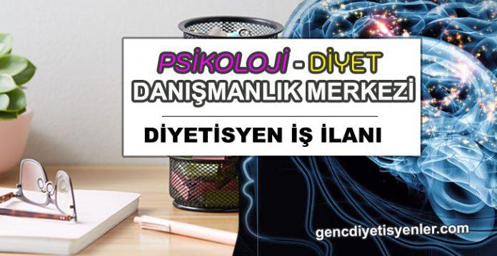 psikoloji ve diyet merkezi diyetisyen ilanı